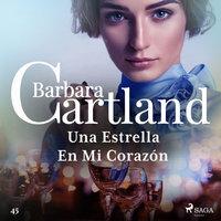 Una Estrella En Mi Corazón (La Colección Eterna de Barbara Cartland 45) - Barbara Cartland