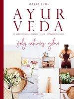 Ayurveda - følg naturens rytme - Maria Juhl