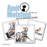 Andi Meisfeld - Folge 12: Andi Meisfeld und die Abenteuer am Meer - Tom Steinbrecher