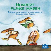 Hundert flinke Hasen: Lieder zum Hoppeln und Hibbeln, Summen und Singen - Klaus Neuhaus, Rudi Mika, Fredrik Vahle, Klaus Hoffmann