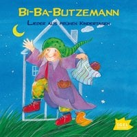 Bi-Ba-Butzemann: Lieder aus frühen Kindertagen - Gisela Walter, Sabine Lohf