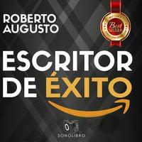 Escritor de éxito - Roberto Augusto