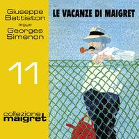 Le vacanze di Maigret (Collezione Maigret 11) - Georges Simenon