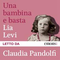 Una bambina e basta - Lia Levi