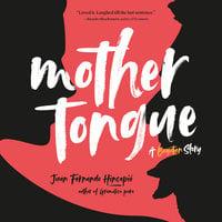 Mother Tongue - Juan Fernando Hincapié