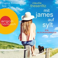 Mit James auf Sylt: Ein Glückshörbuch