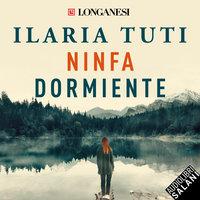 Ninfa dormiente - Ilaria Tuti
