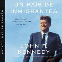 Nation of Immigrants, A país de inmigrantes, Un (Spanish ed) - John F. Kennedy