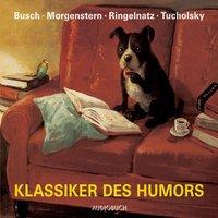 Klassiker des Humors - Das Beste von Busch, Ringnatz, Morgenstern und Tucholsky - Kurt Tucholsky, Wilhelm Busch, Christian Morgenstern, Joachim Ringelnatz