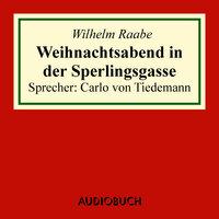 Weihnachtsabend in der Sperlingsgasse - Wilhelm Raabe