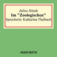 """Im """"Zoologischen"""" - Julius Stinde"""