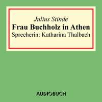 Frau Buchholz in Athen - Julius Stinde