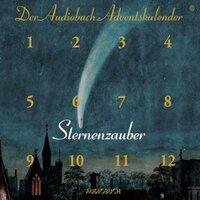 Sternenzauber: Der Audiobuch Adventskalender - Rainer Maria Rilke, Wilhelm Busch, Clemens Brentano