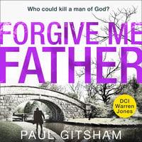 Forgive Me Father - Paul Gitsham