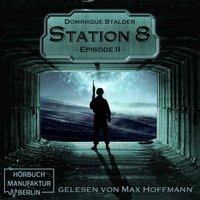 Station 8 - Episode 2 - Dominique Stalder