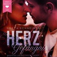 Herzgefängnis - Band 1 - Greta Schneider