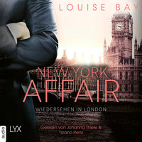 New York Affair - Band 2: Wiedersehen in London - Louise Bay