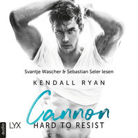Hard to Resist: Cannon - Kendall Ryan