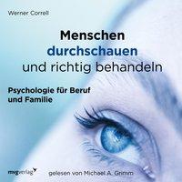 Menschen durchschauen und richtig behandeln - Werner Correll