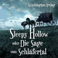 Sleepy Hollow oder: Die Sage vom Schläfertal - Washington Irving