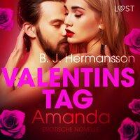 Valentinstag: Amanda - B.J. Hermansson