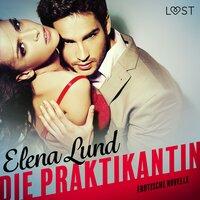 Die Praktikantin - Elena Lund