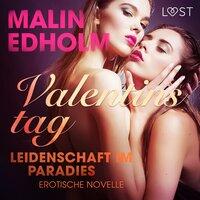 Valentinstag: Leidenschaft im Paradies - Malin Edholm