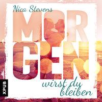 Morgen wirst du bleiben - Nica Stevens