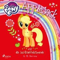 My Little Pony: Applejack und die 180-Grad-Kehrtwende - G.M. Berrow
