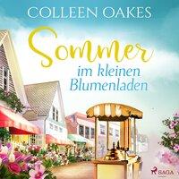 Sommer im kleinen Blumenladen - Colleen Oakes
