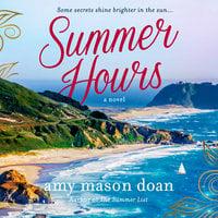 Summer Hours: A Novel - Amy Mason Doan
