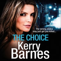 The Choice - Kerry Barnes