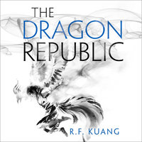 The Dragon Republic - R.F. Kuang