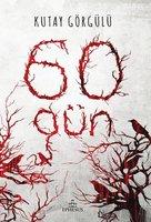 60 Gün - KUTAY GÖRGÜLÜ