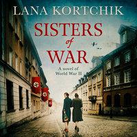 Sisters of War - Lana Kortchik