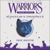 Warriors Super Edition: Bluestar's Prophecy - Erin Hunter