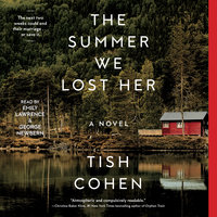 The Summer We Lost Her: A Novel - Tish Cohen