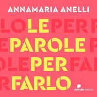 Come raccontarsi\1 - Le parole per farlo - Annamaria Anelli
