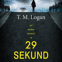 29 sekund - T.M. Logan