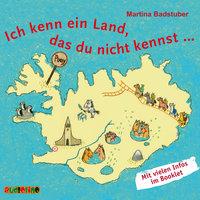 Ich kenn ein Land, das du nicht kennst - Martina Badstuber