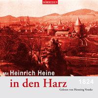 Mit Heinrich Heine in den Harz - Heinrich Heine