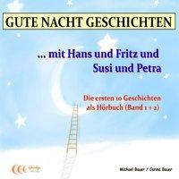 Gute-Nacht-Geschichten: Hans und Fritz mit Susi und Petra - Band 1 und Band 2 - Michael Bauer, Carina Bauer
