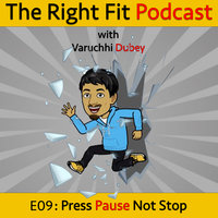Press Pause Not Stop - Varuchhi Dubey