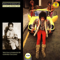Burning of the Midnight Lamp: The Lost Jimi Hendrix Tapes - Geoffrey Giuliano