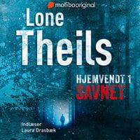 Hjemvendt 1 - Savnet - Lone Theils