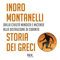 Storia dei Greci - Indro Montanelli