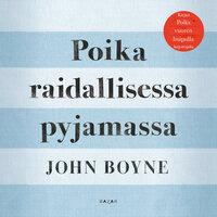 Poika raidallisessa pyjamassa - John Boyne