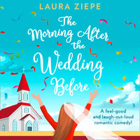 The Morning After the Wedding Before - Laura Ziepe