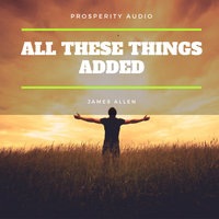 All These Things Added - James Allen