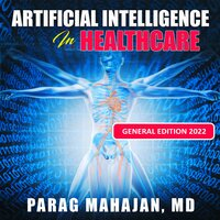 Artificial Intelligence in Healthcare - Dr Parag Suresh Mahajan (MD)